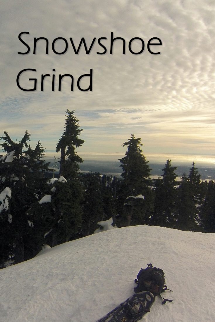 The Snowshoe Grind in North Vancouver